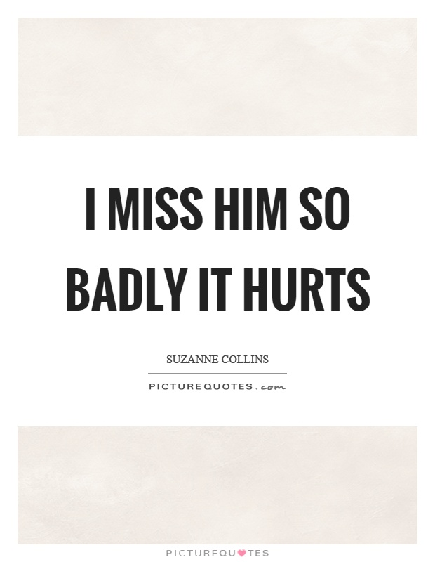 I Miss You Quotes For Him: Miss Him Picture Quotes
