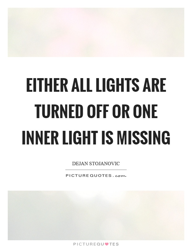 Either all lights are turned off or one inner light is missing Picture Quote #1