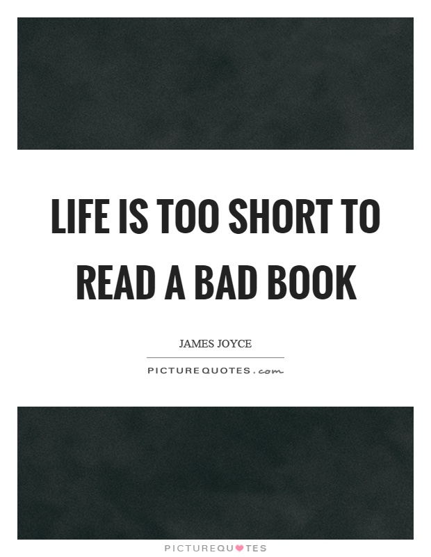 Life is too short to read a bad book Picture Quote #1