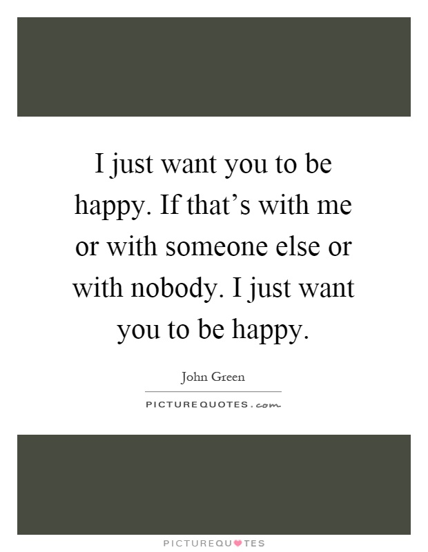 i just want you to be happy quotes