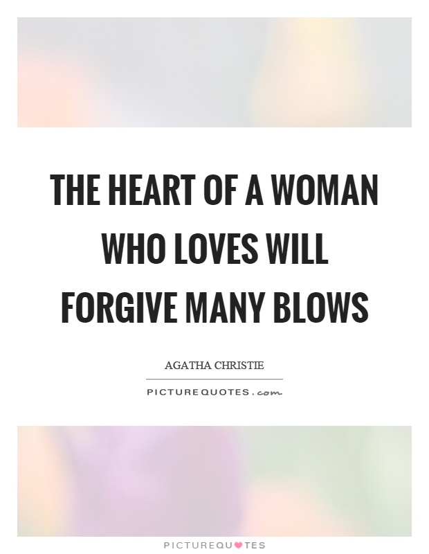 The heart of a woman who loves will forgive many blows Picture Quote #1