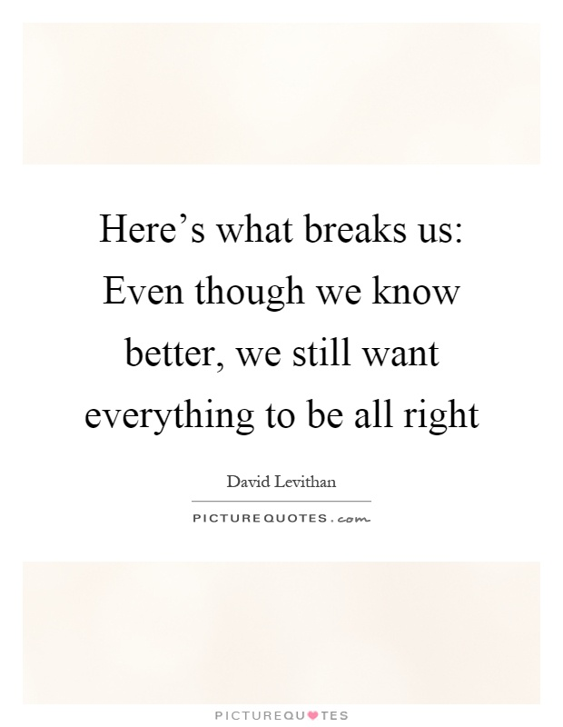 Here s what breaks us even though we know better we still want