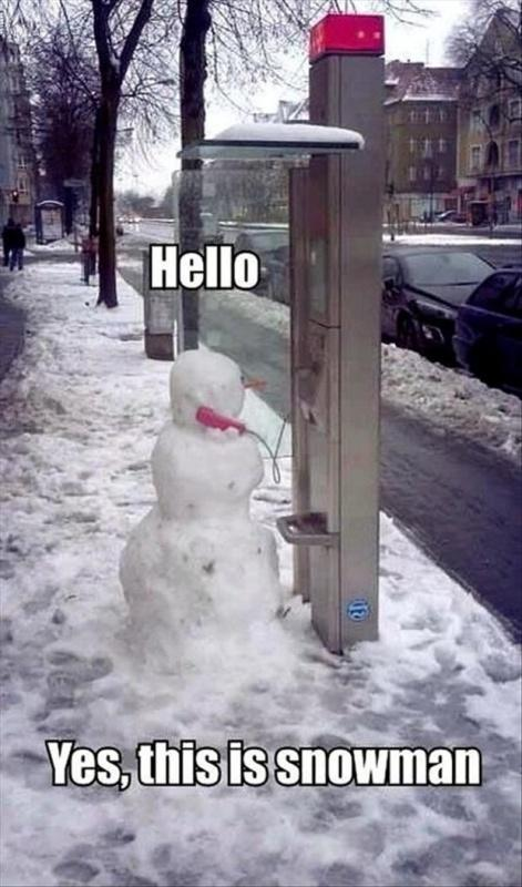 Hello, yes this is snowman Picture Quote #1