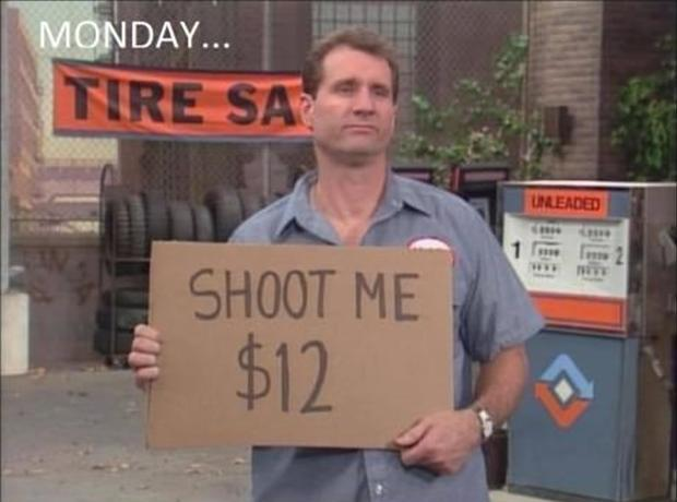 Monday. Shoot me $12 Picture Quote #1