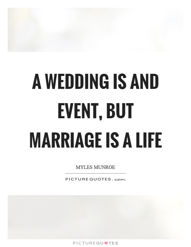 A wedding is and event, but marriage is a life Picture Quote #1