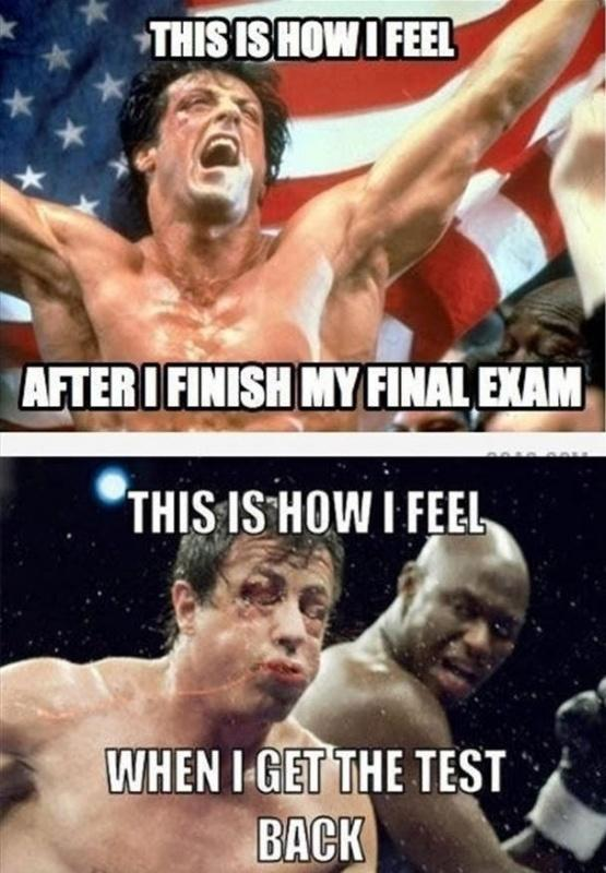 This is how I feel after I finish my final exam. This is how I feel when I get the test results back Picture Quote #1