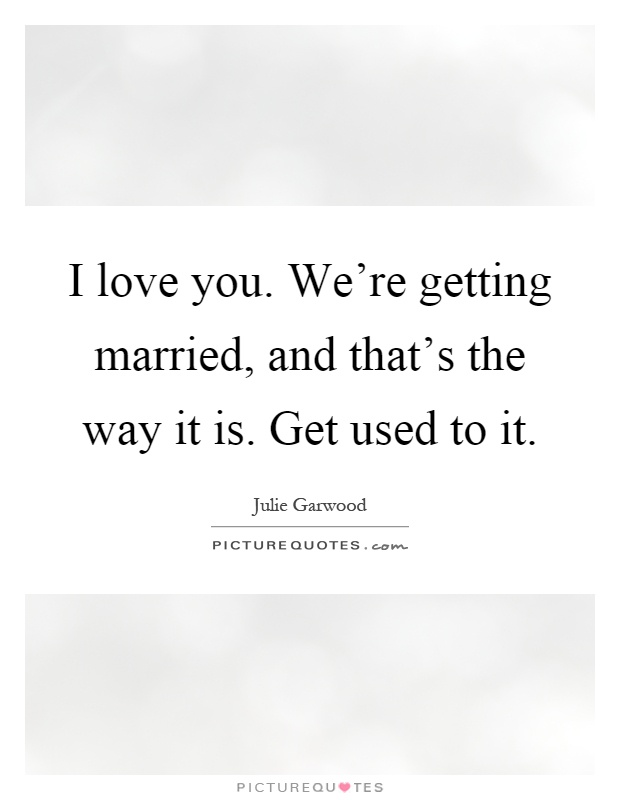 getting married quotes amp sayings getting married picture