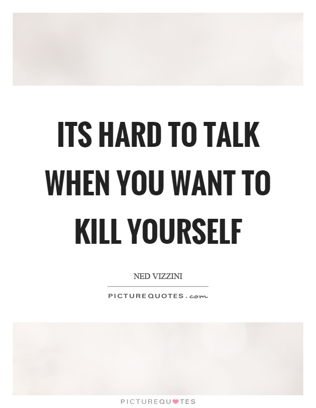 Killing Yourself Quotes Unique Killing Yourself Quotes Mesmerizing Kill Quotes Kill Sayings Kill