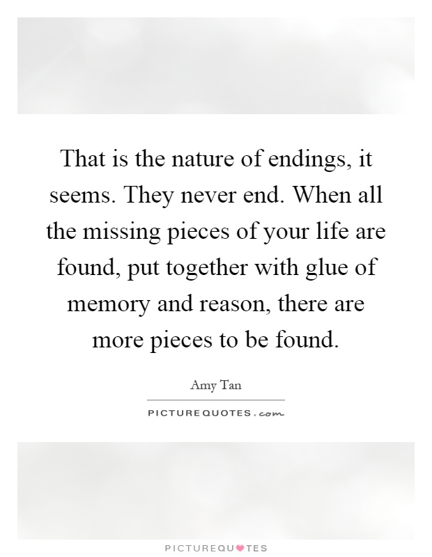That Is The Nature Of Endings It Seems They Never End When