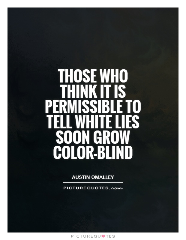 white lie White lie is information you have said that only includes things you want to say and excludes things that you don't want to say so technically while you haven't said any lies you haven't told the whole truth.
