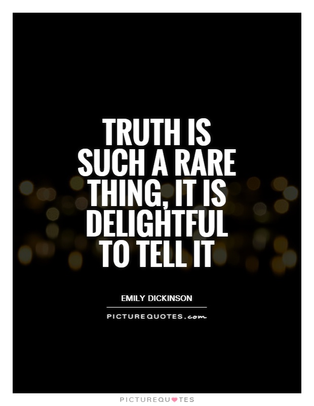 Truth is such a rare thing, it is delightful to tell it Picture Quote #1