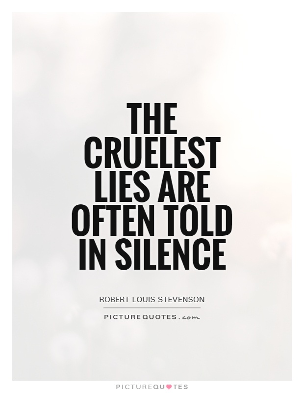 The cruelest lies are often told in silence Picture Quote #1