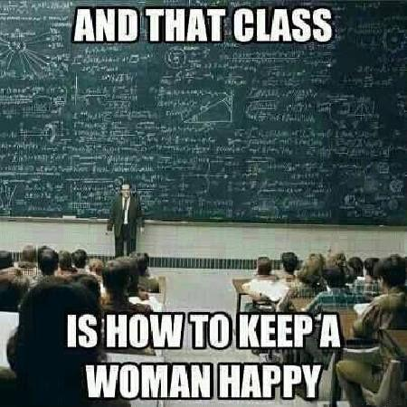 And that class is how to keep a woman happy Picture Quote #1