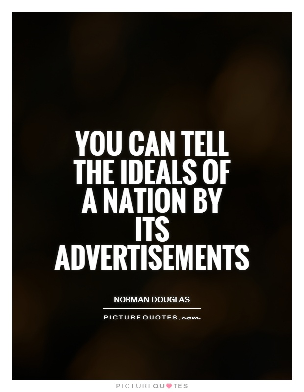 You can tell the ideals of a nation by its advertisements Picture Quote #1