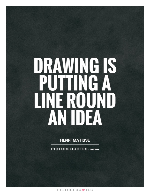 Drawing Smooth Lines Quotes : Drawing quotes and sayings pixshark images