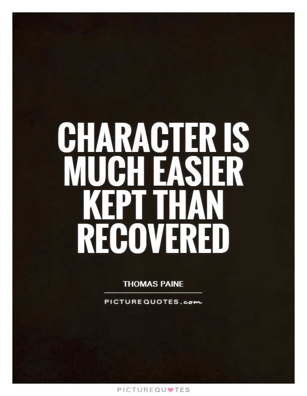 Character is much easier kept than recovered Picture Quote #1