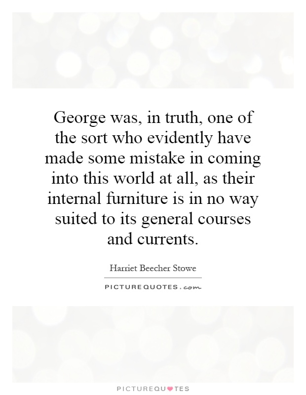 George was in truth one of the sort who evidently have for Furniture quotes