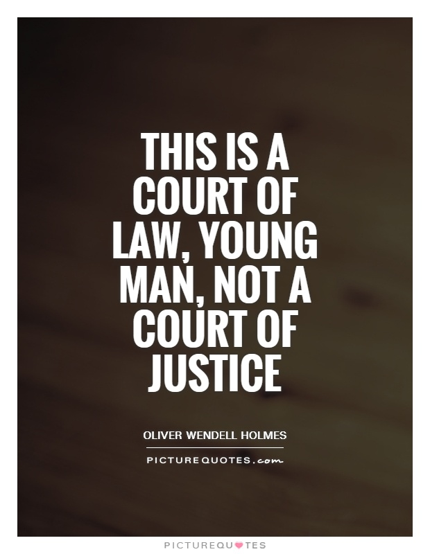 This is a court of law, young man, not a court of justice Picture Quote #1