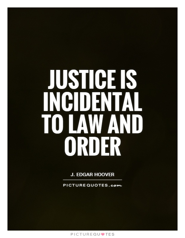 Justice is incidental to law and order Picture Quote #1