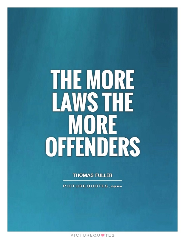 The more laws the more offenders Picture Quote #1