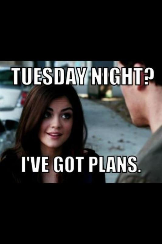 Tuesday night? I've got plans Picture Quote #1