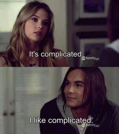 It's complicated. I like complicated Picture Quote #1