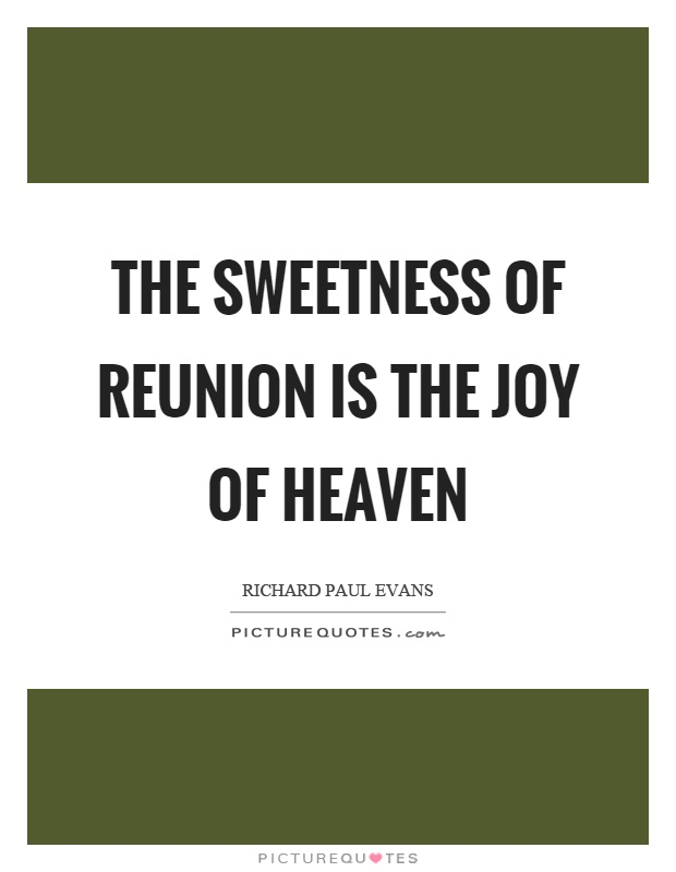 Reunion Quotes | Reunion Sayings | Reunion Picture Quotes