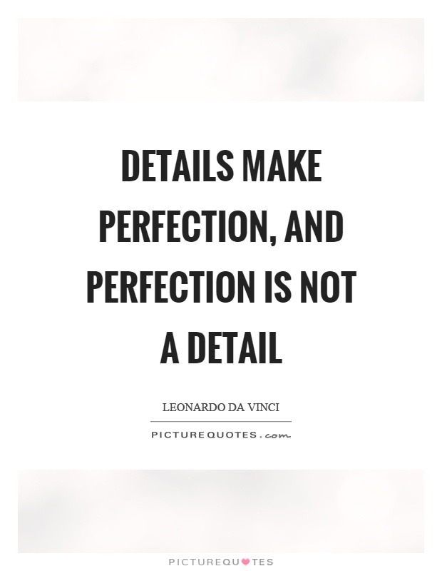 Details make perfection, and perfection is not a detail Picture Quote #1