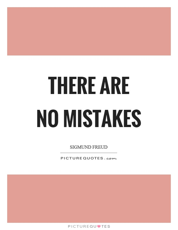 There are no mistakes Picture Quote #1
