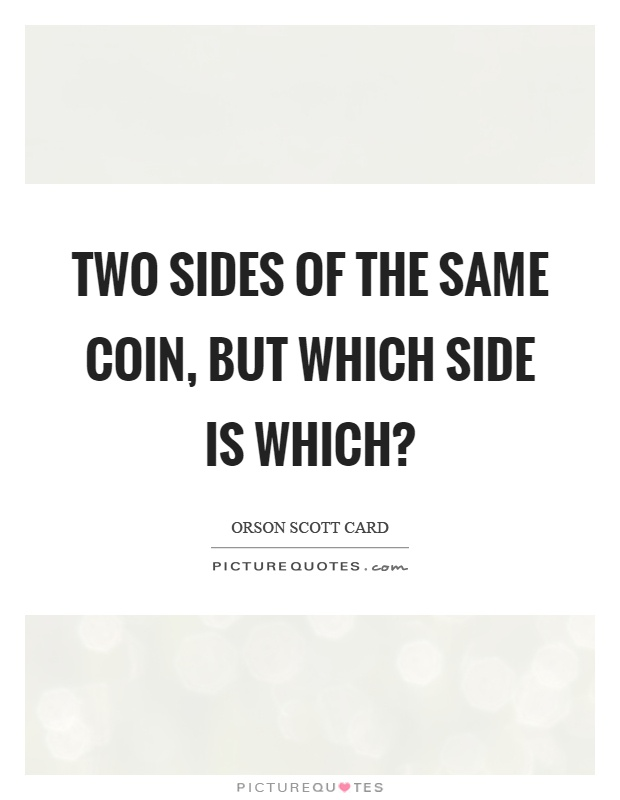 two side of the same coin Who are we two sides of the same coin is a south dakota non-profit (501c3 status) was started by mary rose redlin, a native of watertown who was a un volunteer in uganda.