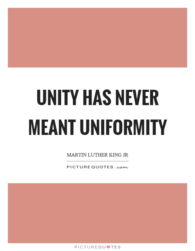 Unity has never meant uniformity Picture Quote #1