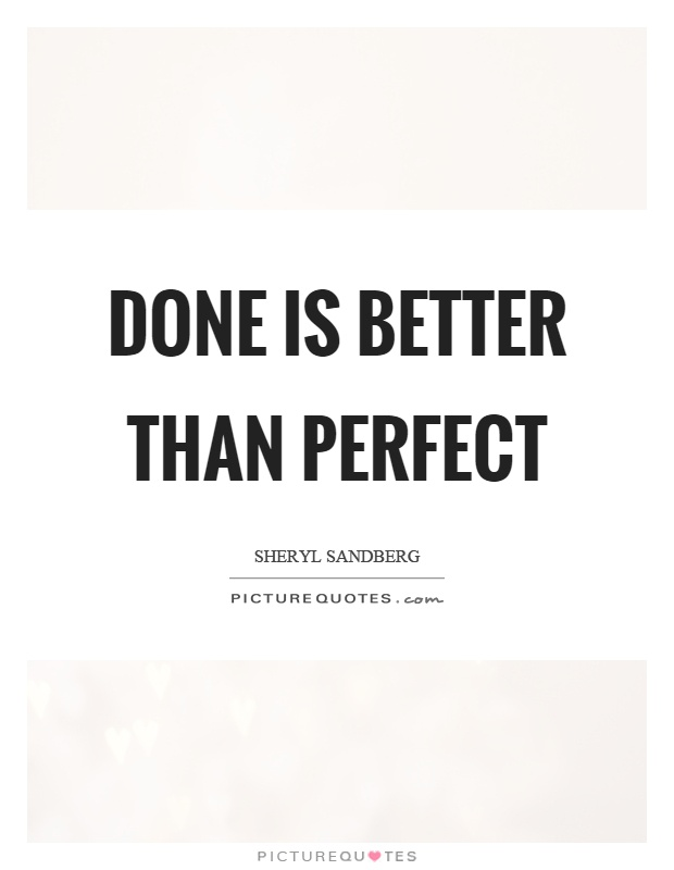 Done is better than perfect Picture Quote #1