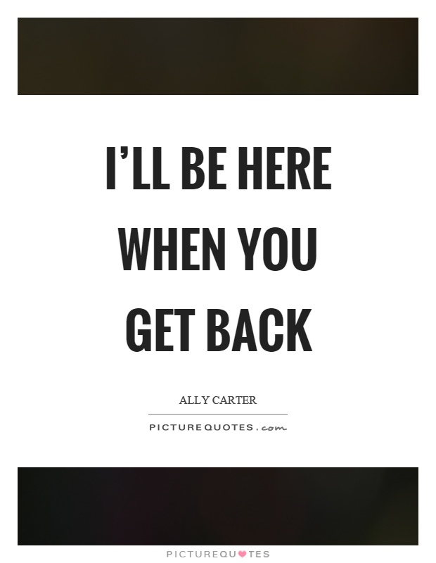 I Will Be Back For You Quotes