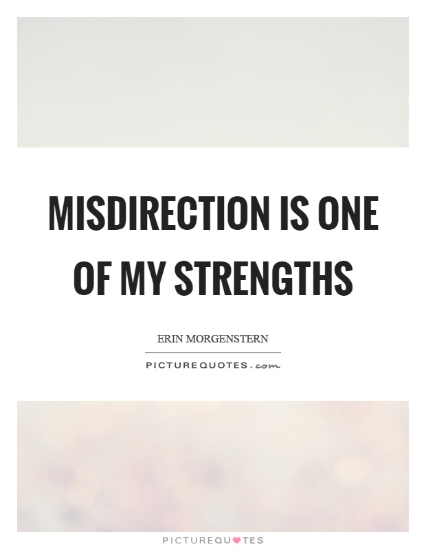 Misdirection is one of my strengths Picture Quote #1