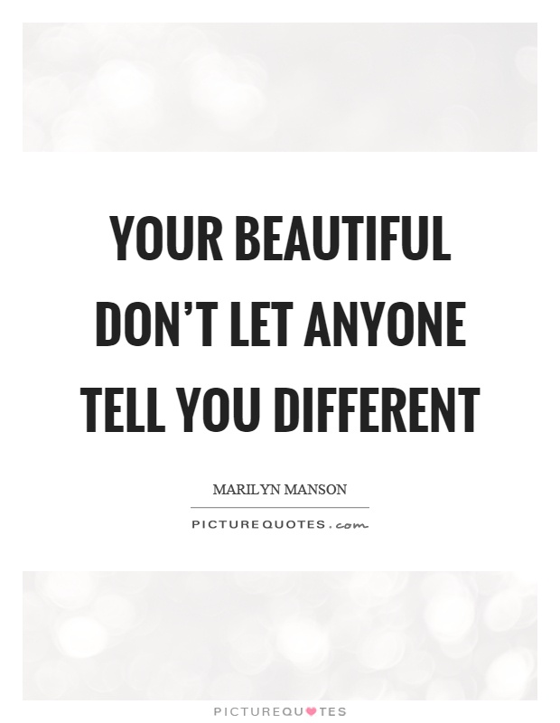 Quotes About Being Beautiful. QuotesGram