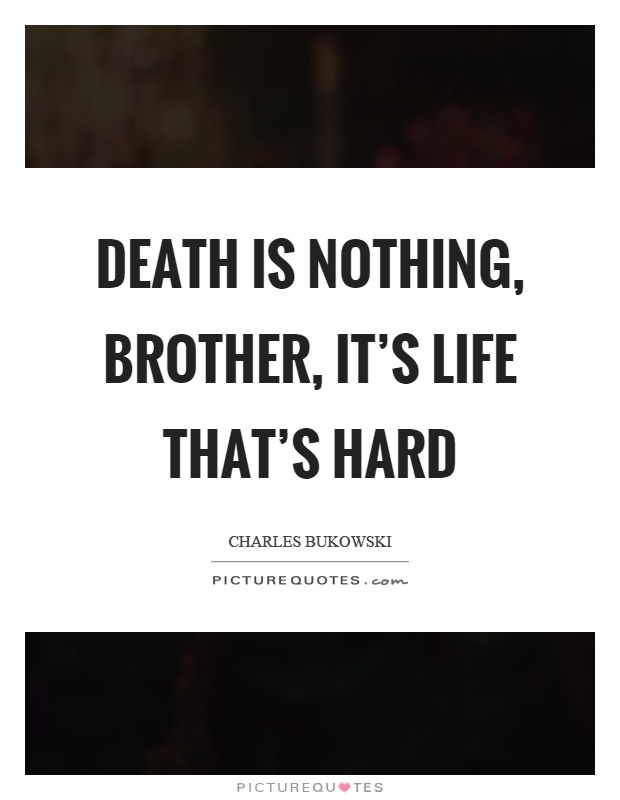 death is nothing brother its life thats hard picture quotes jpg 620x800 brother death