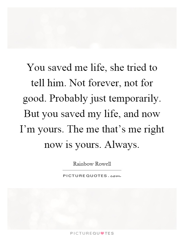 You Saved Me Life She Tried To Tell Him Not Forever Not