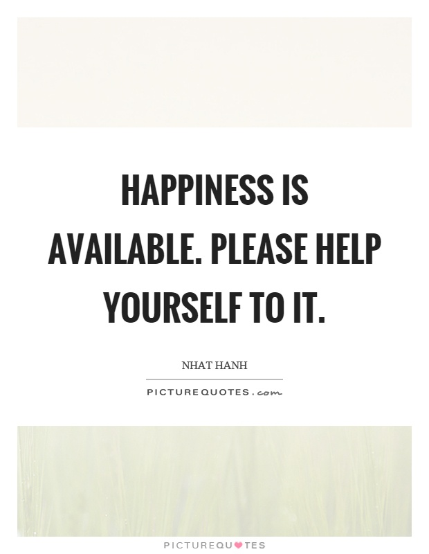 Happiness is available. Please help yourself to it Picture Quote #1