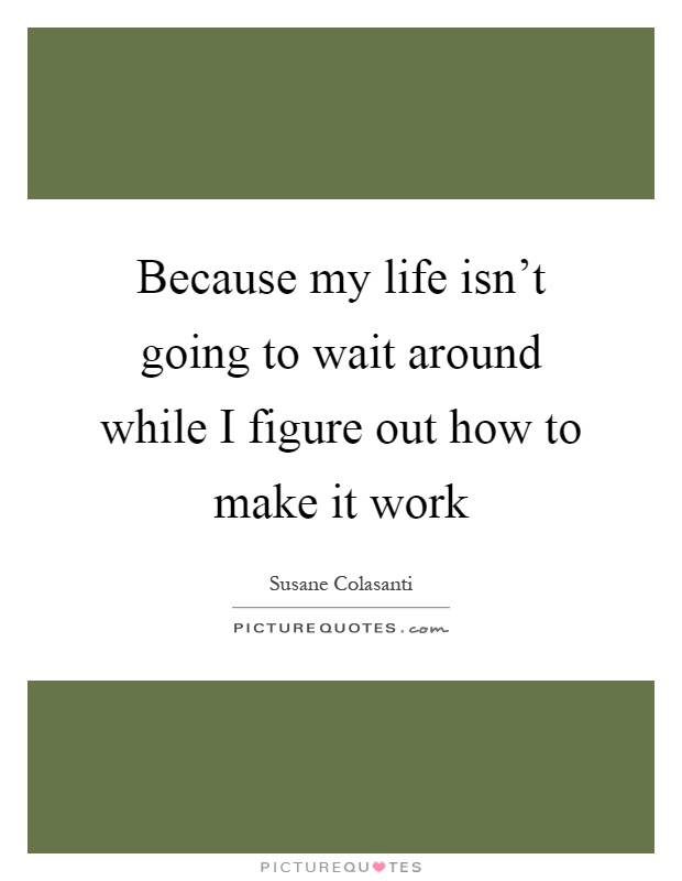 Make It Work Quotes & Sayings