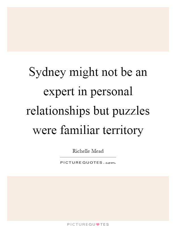 Sydney might not be an expert in personal relationships but puzzles were familiar territory Picture Quote #1