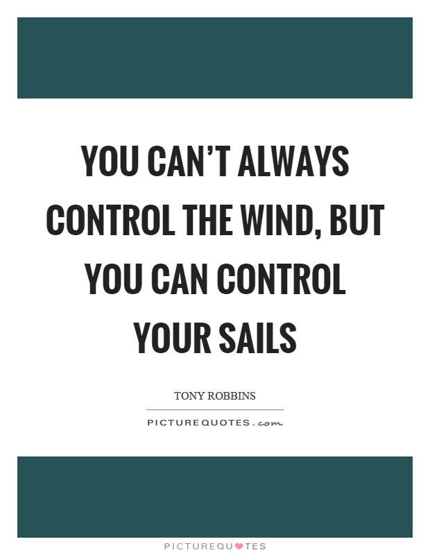 Inspirational Life Quotes And Sayings You Can T Control: Sails Picture Quotes