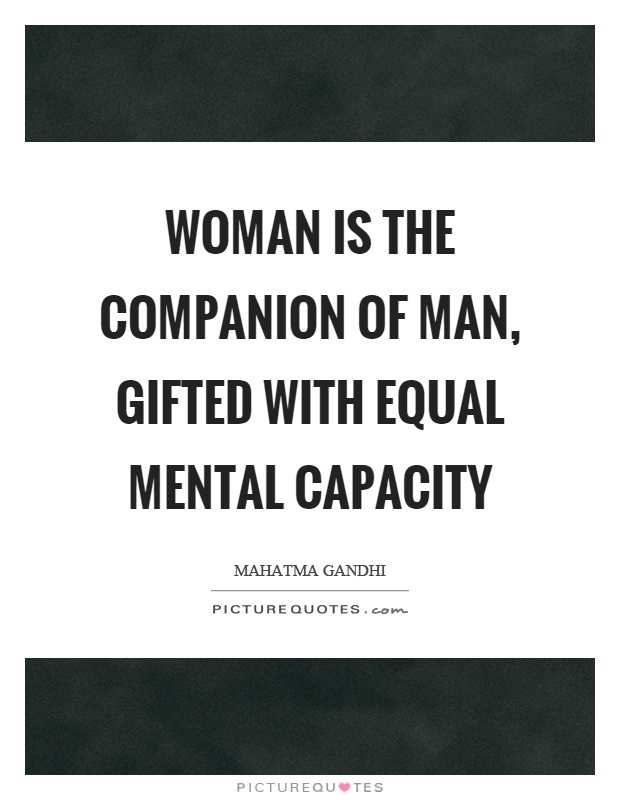Woman is the companion of man, gifted with equal mental capacity Picture Quote #1