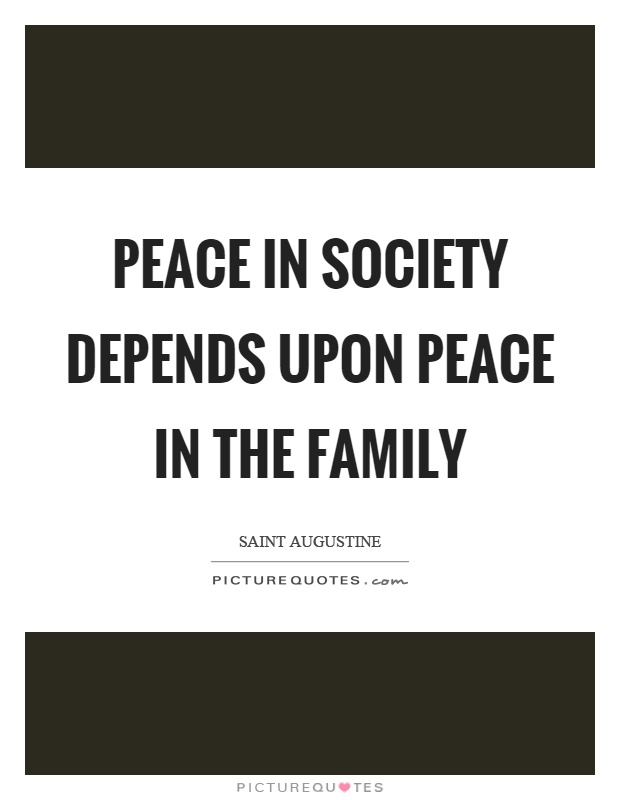 Peace in society depends upon peace in the family Picture Quote #1