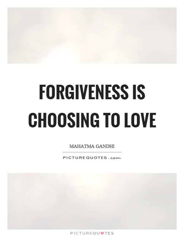 Forgiveness is choosing to love Picture Quote #1