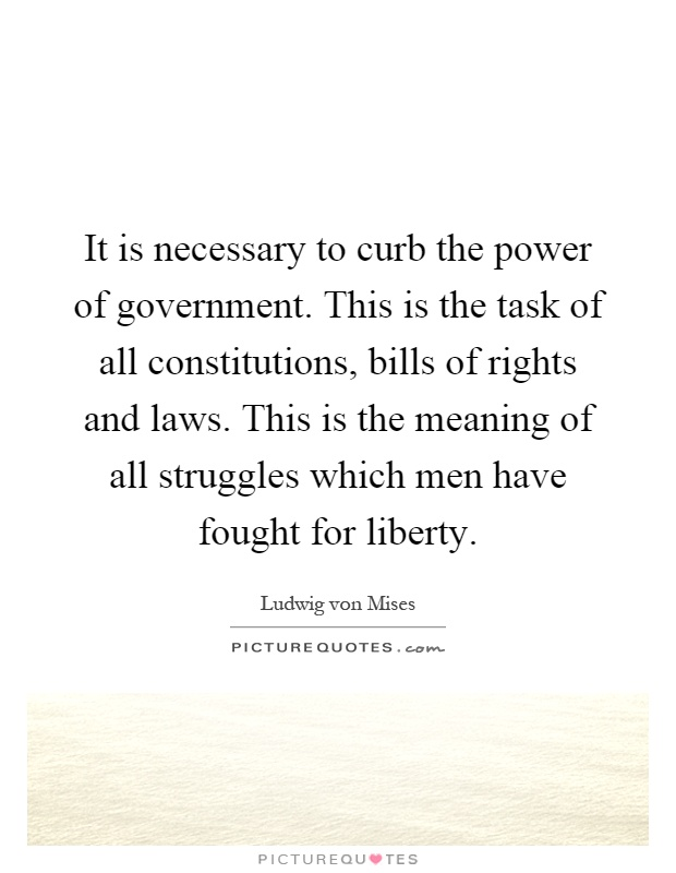 White Curb Meaning >> It Is Necessary To Curb The Power Of Government This Is The