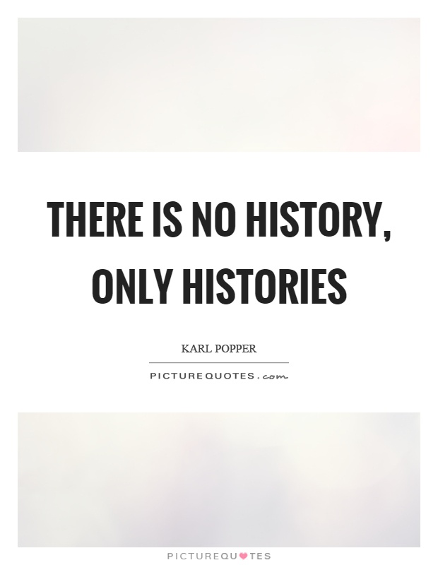 There is no history, only histories Picture Quote #1