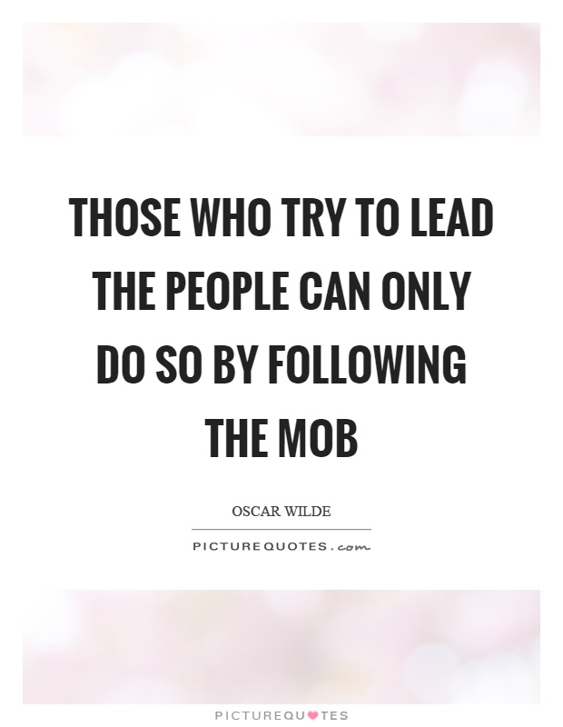 those who blindly follow the masses But social psychology tells a different story  the science behind why people follow the crowd  the actions of those around us will be important in defining the answer.
