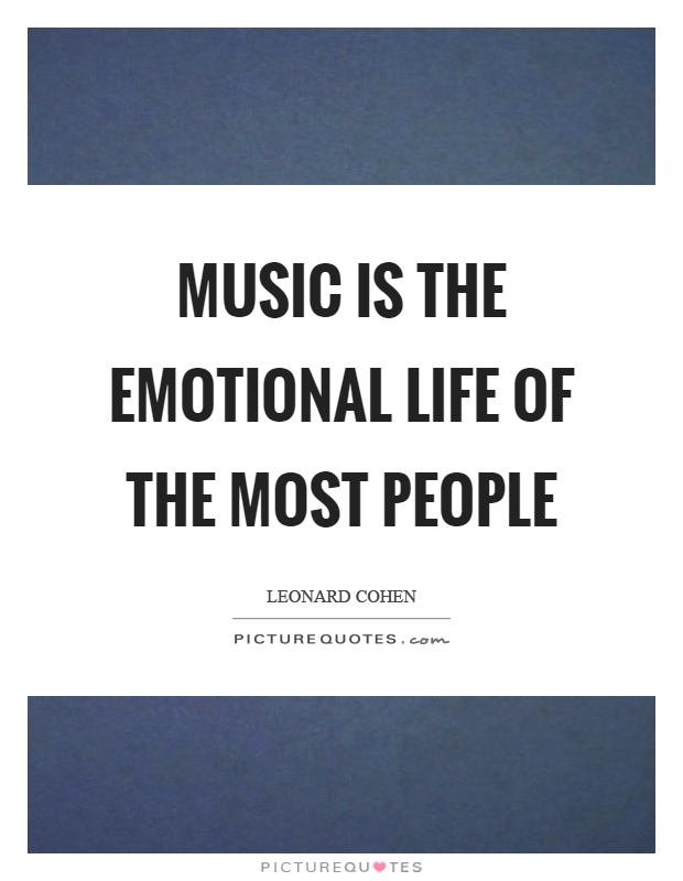Music is the emotional life of the most people Picture Quote #1