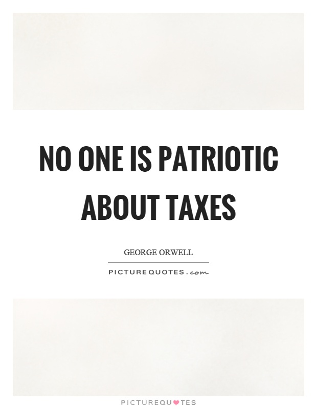 No one is patriotic about taxes Picture Quote #1