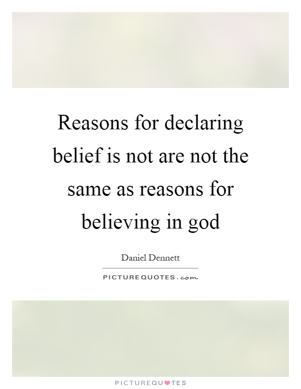 Reasons for declaring belief is not are not the same as reasons for believing in god Picture Quote #1